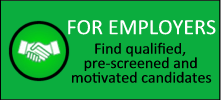 For Employers | Find qualified, pre-screened and motivated candidates